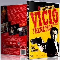 """Vicio Frenetico 3d - """"Vício Frenético"""", de Abel Ferrara"""