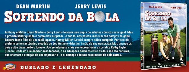 "propaganda sofrendo da bola - Jerry Lewis e Dean Martin - ""Sofrendo da Bola"" e ""Morrendo de Medo"""